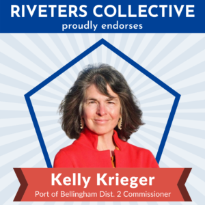 """A square image saying """"Riveters Collective proudly endorses"""" in white letters on a blue background across the top. Below is a cut-out photograph of Christine Grant from the shoulders up. Behind Christine is a blue pentagon frame, and behind that are gray, starburst rays emanating from behind Christine and stretching to the edges of the graphic. There is a red banner below Christine that says """"Kelly Krieger Port of Bellingham Dist. 2 Commissioner"""""""